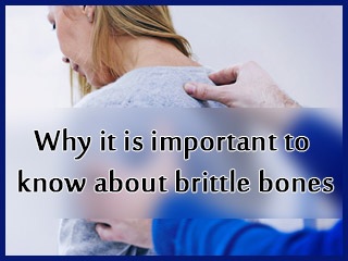 Why it is important to know about brittle bones